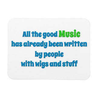 Music Quote - All the good music has already be … Rectangular Photo Magnet