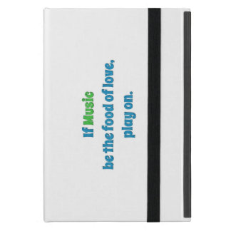 Music Quote - If music be the food of love, play … Case For iPad Mini