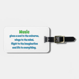 Music Quote - Music gives a soul to the uni … Bag Tag