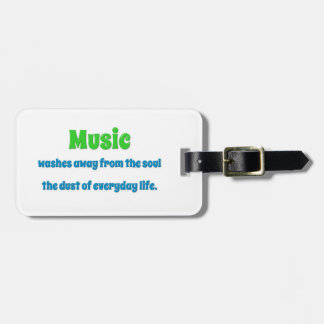 Music Quote - Music washes away from the soul th … Luggage Tag