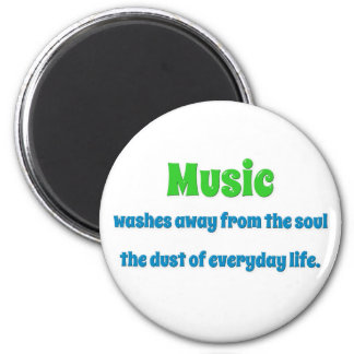Music Quote - Music washes away from the soul th … 2 Inch Round Magnet