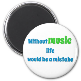 Music Quote - Without music, life would be a mis … 2 Inch Round Magnet