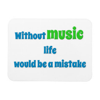 Music Quote - Without music, life would be a mis … Rectangular Photo Magnet