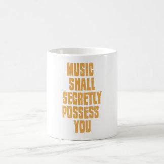 Music Shall Secretly Possess You Classic White Coffee Mug