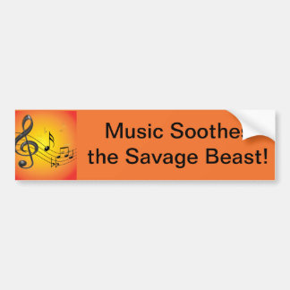 Music Soothes the Savage Beast  Bumper Sticker