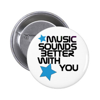 Music Sounds Better With You Buttons