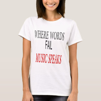 MUSIC SPEAKS QUOTES.png T-Shirt