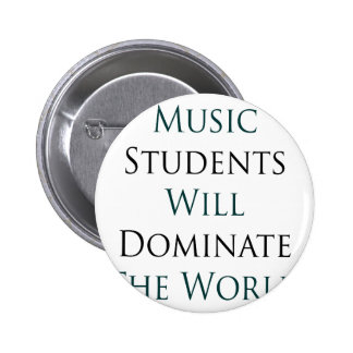 Music Students Will Dominate The World Buttons