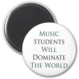 Music Students Will Dominate The World Magnet