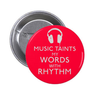 Music Taints My Words With Rhythm Button