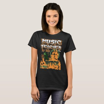 Halloween Themed Music Teacher By Day Witch By Night Halloween Tees