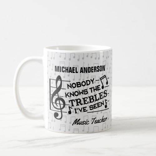 Music Teacher Funny Treble Joke  Name Template Coffee Mug