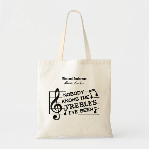 Music Teacher Funny Treble Joke  Name Template Tote Bag