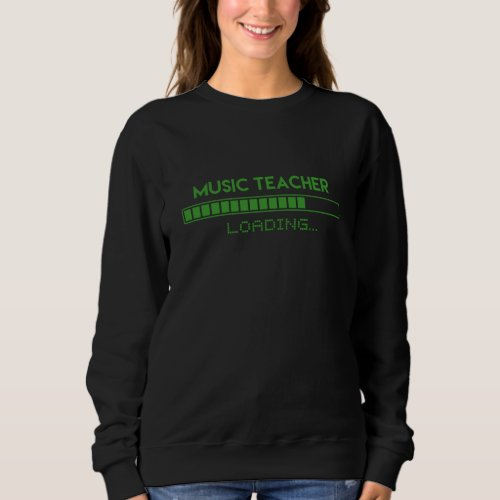 Music Teacher Loading Sweatshirt
