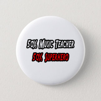 Music Teacher / Superhero Button