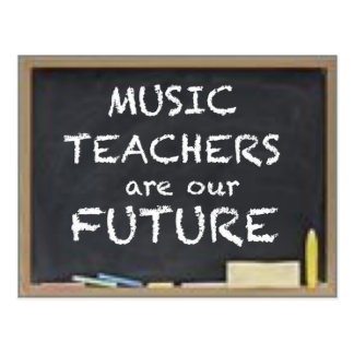 MUSIC TEACHERS ARE OUR FUTURE POSTCARD