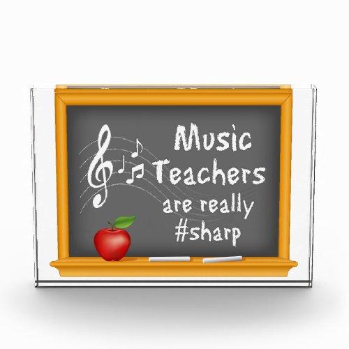 Music Teachers are Really  Sharp Acrylic Award