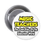 Music Teachers...Cool Kids of Edu World Pin
