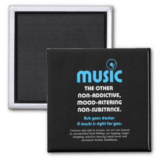 Music: The other non-addictive, mood-altering… 2 Inch Square Magnet