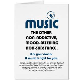 Music: The other non-addictive, mood-altering… Card
