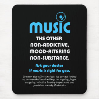 Music: The other non-addictive, mood-altering… Mouse Pad