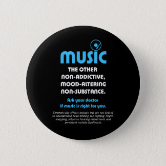 Music: The other non-addictive, mood-altering… Pinback Button