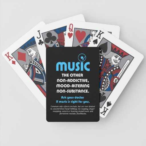 Music: The other non-addictive, mood-altering… Poker Cards