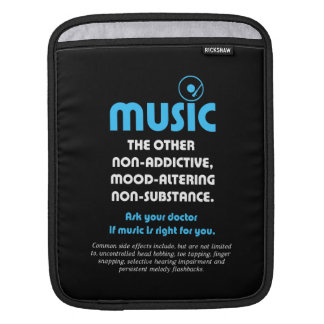 Music: The other non-addictive, mood-altering… Sleeve For iPads
