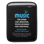 Music: The other non-addictive, mood-altering… Sleeves For iPads
