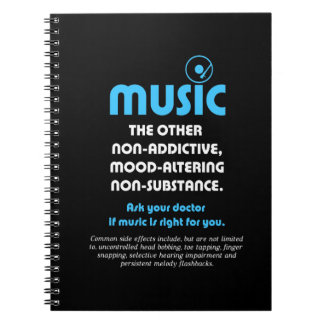 Music: The other non-addictive, mood-altering… Spiral Notebook