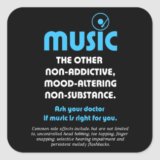 Music: The other non-addictive, mood-altering… Square Sticker