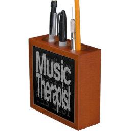 Music Therapist Extraordinaire Pencil Holder
