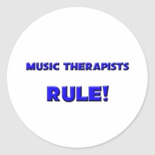 Music Therapists Rule! Round Stickers