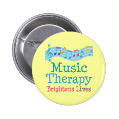 Music Therapy Brightens Lives Pinback Button at Zazzle