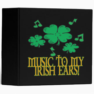 Music To My Irish Ears 3 Ring Binders
