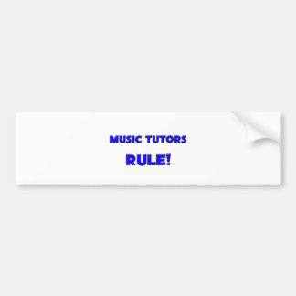 Music Tutors Rule Bumper Stickers