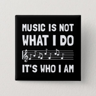 Music Who I Am Pinback Button