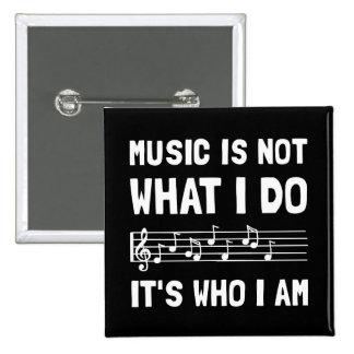 Music Who I Am Pinback Button
