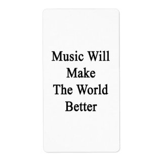 Music Will Make The World Better Personalized Shipping Labels