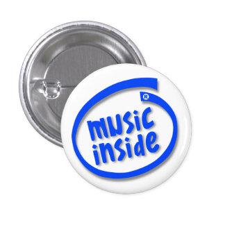 Música dentro pin redondo de 1 pulgada