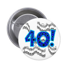Musical 40th Birthday Button at Zazzle