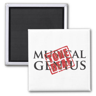 Musical genius: tone deaf rubber stamp 2 inch square magnet