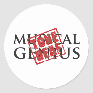 Musical genius: tone deaf rubber stamp classic round sticker