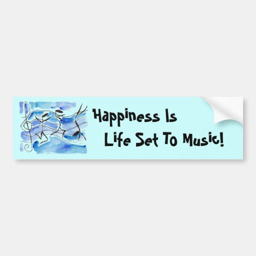Musical Notes ~ Happiness is life set to music! Bumper Sticker