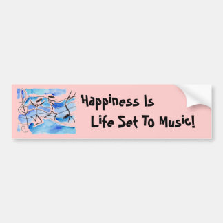 Musical Notes ~ Happiness is life set to music! Car Bumper Sticker