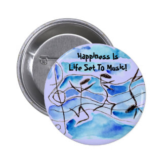 Musical Notes Live Happiness Is Life Set To Music! Pinback Button