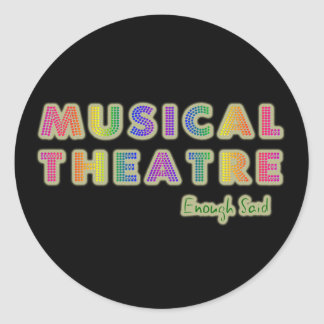 Musical Theatre Enough Said Stickers