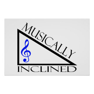 Musically Inclined Posters