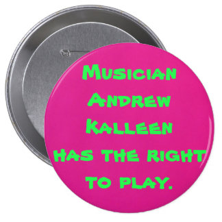 Musician Andrew Kalleen Right to Play Pinback Button