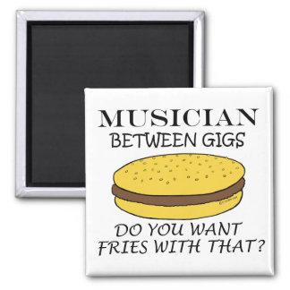 Musician Between Gigs 2 Inch Square Magnet